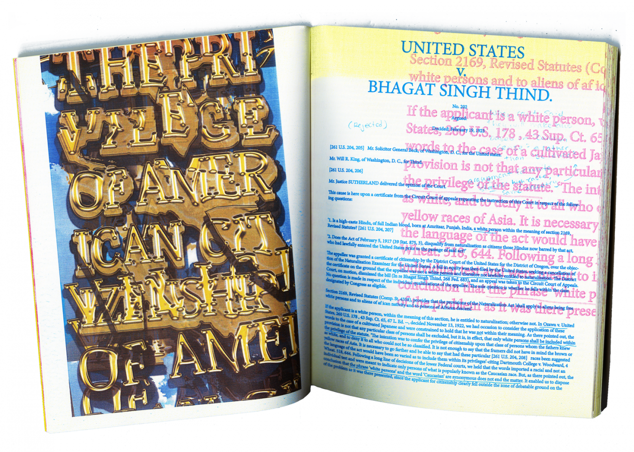 Image detail of artist book made by artist Kimi Hanauer showing the book lying open. The right hand page is collaged image of broken text. The left hand side is a collage of text prominently featuring the first page of a legal document from The United States v. Bhagat Singh Thind.