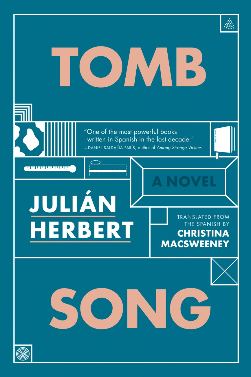Book cover of Julián Herbert's Tomb Song