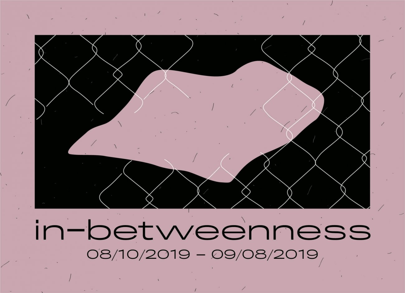 "Pink and black graphic image for show ""in-betweenness"" at LVL3 depicting an abstract shape amidst chainlink fencing."